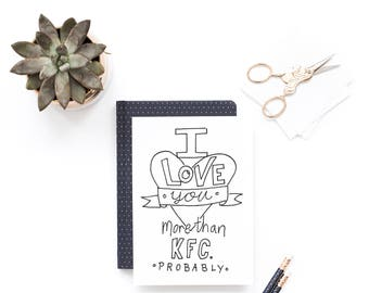 Funny Valentine Card - I Love You More Than KFC Probably - Boyfriend Card, Husband Valentine, Anniversary Card, Fathers Day Card