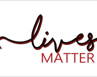 Lives Matter / Thin Red Line / Firefighter support / vehicle decal / window sticker / graphics / computer / home décor / inspirational