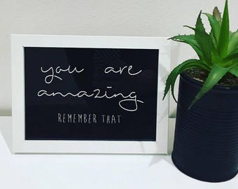 You Are Amazing Remember That - Framed Print