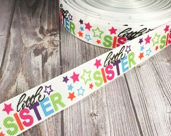 "Little sister ribbon - 7/8"" 3 or 5 yard lot - Rainbow ribbon - Stars ribbon - Lil sis - Lil sis ribbon - friends by choice - Sisters"