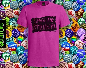 SMASH THE PATRIARCHY Tee | Protest | Equality | Feminism | Pride | High Resolution Pigment Ink Print, 100% Cotton Heavy Weight Tee