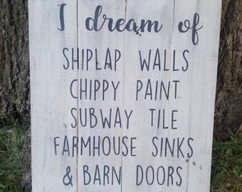 I Dream Of Shiplap, Chipped Paint, Barn Doors, Rustic Pallet Sign, Pallet Decor