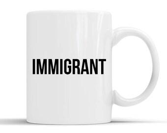 New Designer IMMIGRANT Mug