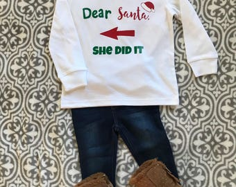 Kids Christmas shirt | Sibling shirt | Dear Santa |   Funny shirt | She or He did it | Cousins | Holiday gift | Baby onesie