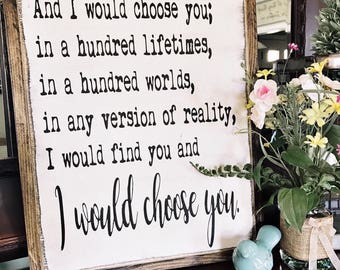 I Would Choose You Wedding Love Quote Poem Rustic Wood Sign