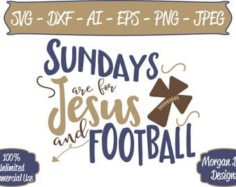 Sundays are for Jesus and Football SVG - Football SVG - Files for Silhouette Studio/Cricut Design Space