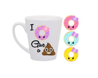 I Donut Give a Shit Coffee Latte Mug / Cup