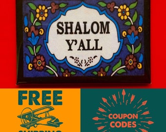 """Shalom Yall - 2x3"""" Button Pin or Magnet, FREE SHIPPING & Coupon Codes"""