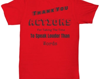 Actions Speak Louder Than Words - Thank You - Red with Black Text
