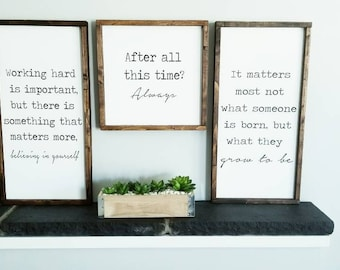 Believing in yourself | Harry Potter | After all this time | It matters most what someone is| Quote Sign | Sign | Wood Sign | Framed Sign |