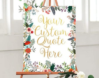 Custom Quote Sign,  Printable sign, Custom Wedding Sign, Wedding Printables, Floral Sign, Instant Download, Custom Printable