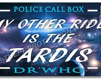 Doctor Who My Other Ride Is The Tardis Car Auto Truck Vanity License Plate Tag Gift Mom Dad