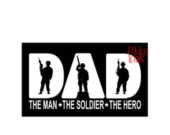 Dad the man the soldier the hero   SVG DFX Cut file  Cricut explore file t shirt decal Army  military