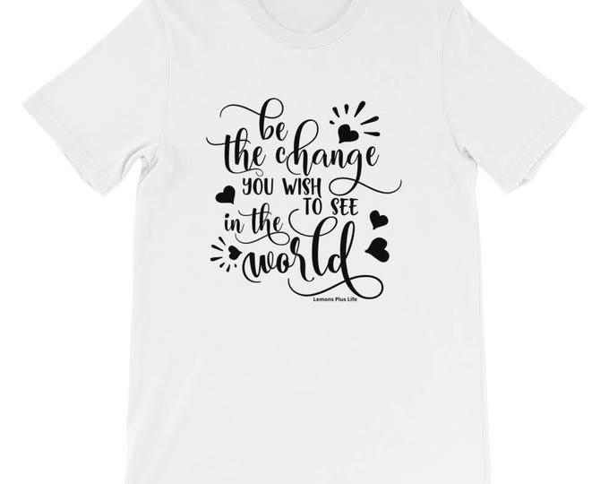 "Bella Canvas Short-Sleeve Unisex T-Shirt ""Be The Change"""
