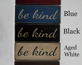 Shabby Chic Sign Be Kind, Rustic Be Kind Sign. Primitive Be Kind Sign, Distressed Be Kind Sign, Antiqued Be Kind Sign, Inspirational sign