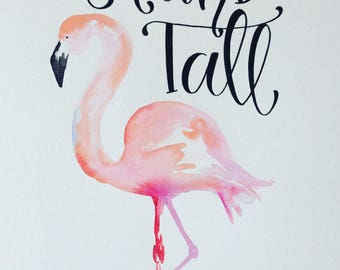 Stand Tall - flamingo - pink - print - girls room - room decor - 8x10 - watercolor