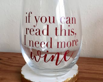 I Need More Wine - Stemless Wine Glass 21oz - Customizable - Drinkware - Gift - Birthday - Wedding Gift - Special Occasion - Hostess Gift