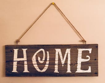 Reclaimed Rustic Home Sign