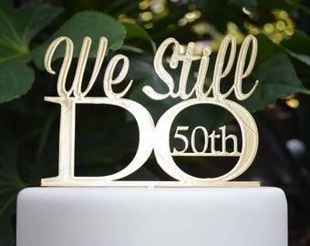 we still do 50th wedding anniversary cake topper assorted colours