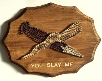 "Buffy string art ""you slay me"""