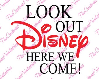 Look Out, Disney, Here, We Come, SVG, Cricut Files, Silhouette Files, Cameo, Vector, T-shirt, Iron On