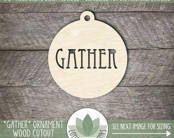 Gather, Holiday Christmas Ornaments, DIY Cutouts, Christmas Crafting Supplies, Laser Cut Wood Ornaments, DIY Craft Supply, Many Size Options