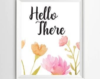 Hello there Printable Quote calligraphy print kids wall decor floral wall art calligraphy print nursery print quote print
