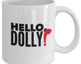 HELLO, DOLLY! Inspired Coffee Mug - Broadway Musical Fan Gift - 11 oz white coffee tea cup