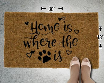 Home is where the (Dog Lovers) Coir Doormat - 18x30 - Welcome Mat - House Warming - Mud Room - Gift - Custom