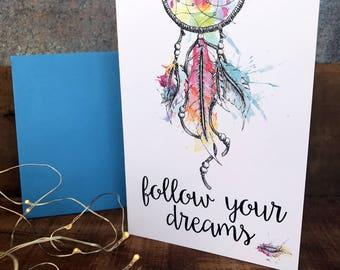 Follow your dreams, inspirational card, greeting card
