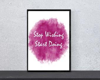 Stop Wishing Start Doing , Watercolor Artwork, Painting Print, Watercolor Print, Wall Art, Digital Print,