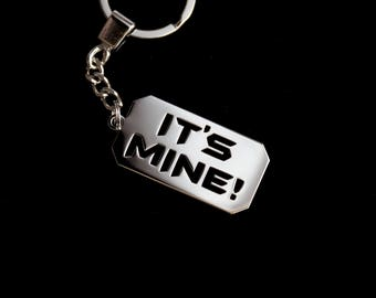 Steel Keychain or pendant It's MINE - FREE SHIPPING