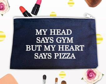 My Head Says Gym But My Heart Say Pizza Makeup Bag, Gift Bag, Birthday Present, Personalized Bag,Bag for Women,Cosmetic bag