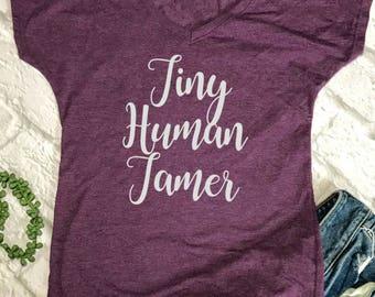 Tiny Human Tamer tshirt- funny mom shirt- mom tshirt- funny gift for mom- mom of twins- toddler mom- boy mom- funny mom tshirts- funny mom