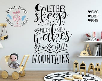 Girl svg, Nursery svg, Baby svg, Let her sleep for when she wakes she will move mountains Cut File in SVG, DXF, PNG, Nursery printable