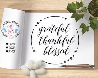 grateful svg, thankful svg, blessed svg, blessings svg, thanks svg, housewarming svg, family svg, home svg, cutting file, iron on, design