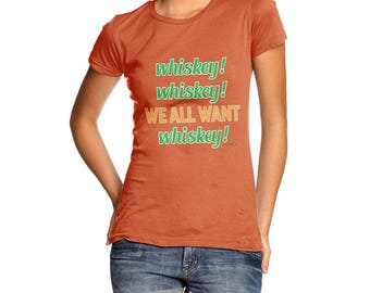 Funny Tshirts For Women We All Want Whiskey St. Patrick's Day Women's T-Shirt