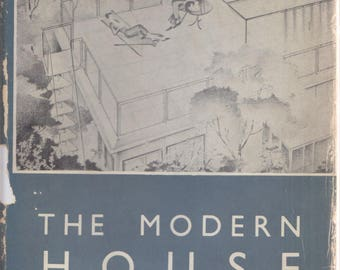 MODERN HOUSE by F.R.S. Yorke SIGNED 1943 architecture  ... Richard Neutra, Le Corbusier, Albert Frey, Marcel Breuer ... Vintage Signed!