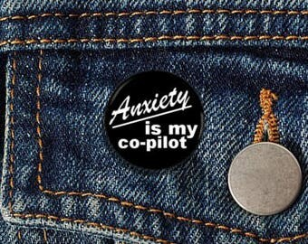 "Anxiety is my Co-pilot 1.25"" Pinback Button"