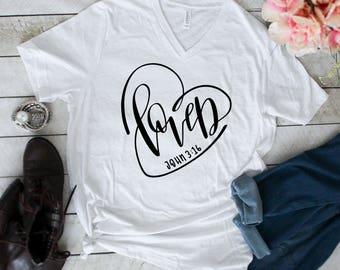 Loved Shirt, John 3:16,  Cool Christian Shirts, Womens Christian T Shirts, Christian T Shirts, Women's T Shirt