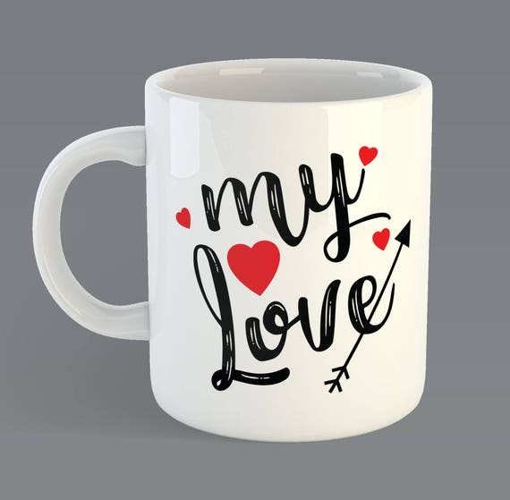 "Valentines Day ""My Love"" Custom Coffee Mug Gift"