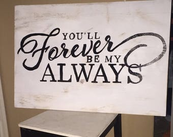 Youll forever be my always