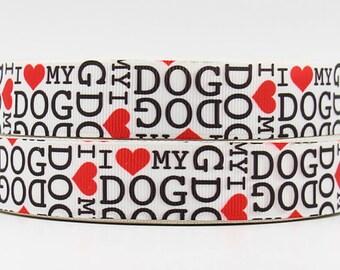 "I love My Dog Grosgrain 7/8"" Printed Ribbon, Dog Ribbon"