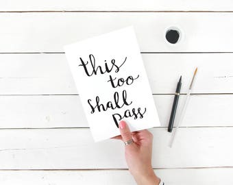 This Too Shall Pass | Printable Quote | Calligraphy Print | Inspirational Print Quote | Dorm Decor | Apartment Decor | Digital Download |