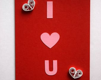 I Love You Card - Valentines Day Card - Anniversary Card - Card for Boyfriend - Card for Girlfriend - Card for Husband - Quilled Art Card