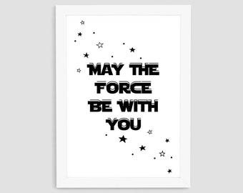May The Force Be With You Printable, Star Wars Print, Scandinavian Kid Print, Kid Wall Art, Black and White Print, Nursery Wall Decor, P17