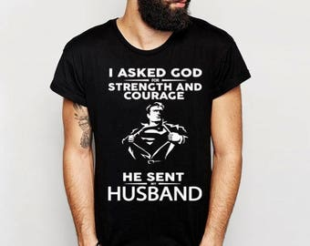 Digital file SVG and DXF I asked God for Strength and Courage He sent My Husband-Superman
