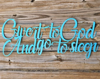 Give it to god sign, Religious quote, Give it to god and go to sleep, Metal Wall Art, Metal Wall Words, Metal Words, Metal Signs, Wall Art,