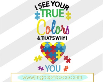 I see your true colors and thats why I love you svg, eps, dxf, png, cricut, cameo, scan N cut, cut file, autism awareness svg, autism svg