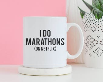 I Do Marathons On Netflix Mug - Funny mug, Gifts for him, Novelty mug, Unique mug, Netflix running marathons gifts, Gifts for her mugs
